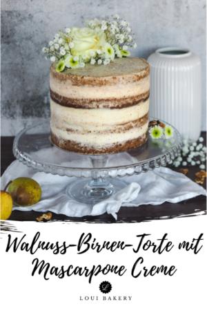 Walnuss-Birnen-Torte mit Mascarpone Creme