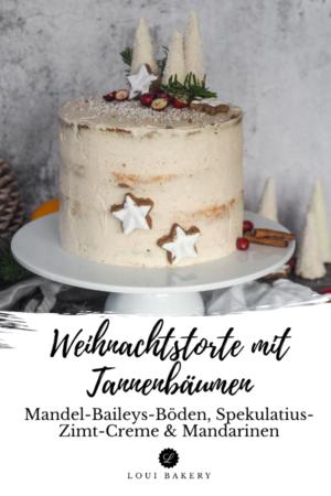 Weihnachtstorte mit Tannenbäumchen - Mandel-Baileys-Böden, Spekulatius-Zimt-Creme & Mandarinen